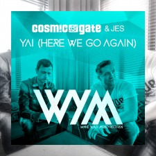 Cosmic Gate & JES – Yai (Here We Go Again)