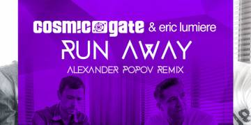 Cosmic Gate & Eric Lumiere – Run Away (Alexander Popov Remix)
