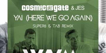 OUT NOW Yai (Here We Go Again) (Super8 & Tab Remix)