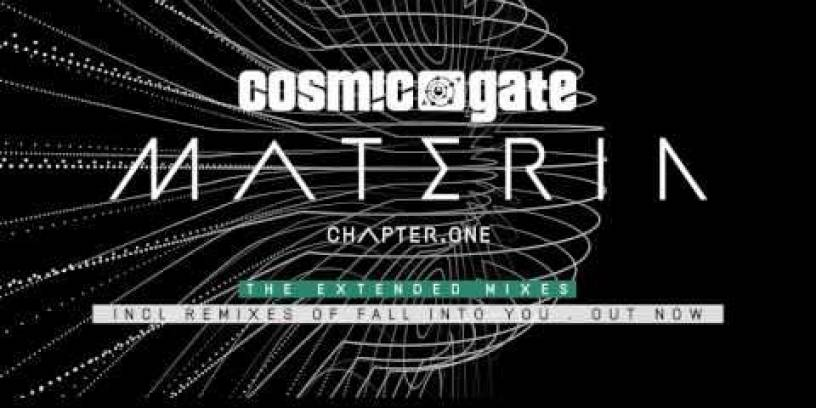 Cosmic Gate – Materia Chapter.One (The Extended Mixes) (Album Teaser)