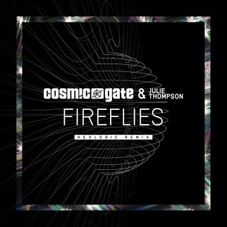 Cosmic Gate & Julie Thompson – Fireflies (Hexlogic Remix)