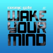 Cosmic Gate – Wake Your Mind