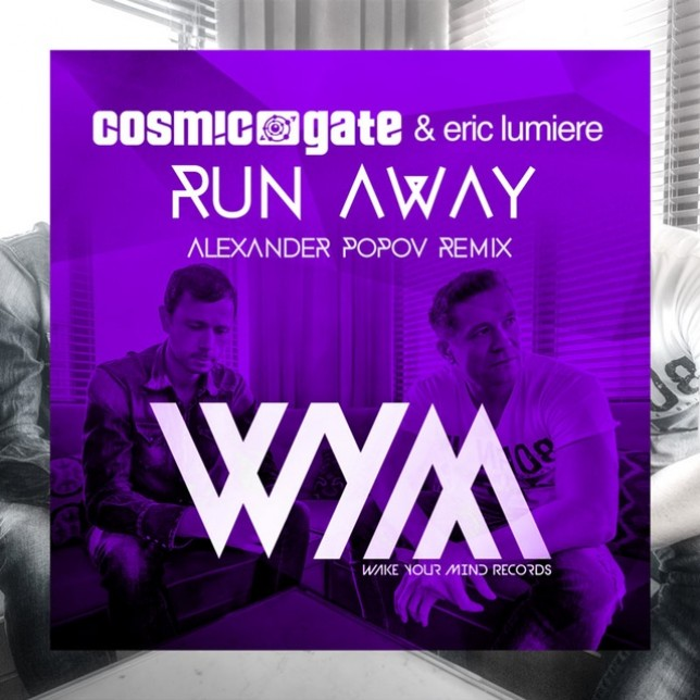 Cosmic Gate - Run Away (Alexander Popov Remix)