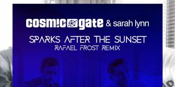 Cosmic Gate & Sarah Lynn 'Sparks After The Sunset' (Rafaël Frost Remix)