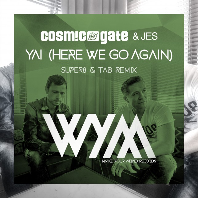 Cosmic Gate - Yai (Here We Go Again) (Super8 & Tab Remix)