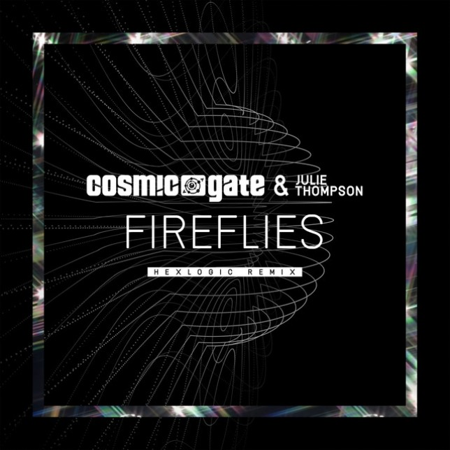 Cosmic Gate & Julie Thompson - Fireflies (Hexlogic Remix)