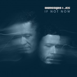 Cosmic Gate & JES – If Not Now
