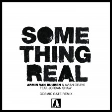 Armin Van Buuren & Avian Grays feat. Jordan Shaw – Something Real (Cosmic Gate Remix)