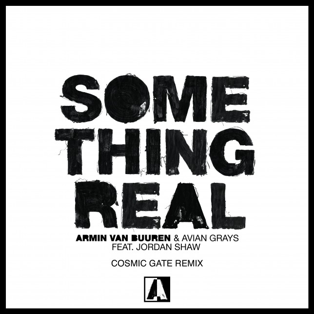 Armin Van Buuren & Avian Grays feat. Jordan Shaw - Something Real (Cosmic Gate Remix)